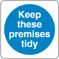 Mandatory Safety Sign - Keep Premises Tidy 100