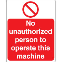 Prohibition safety sign - No Unauthorized 119