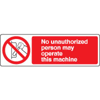 Prohibition safety sign - No Unauthorized 121