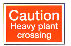 Caution Heavy Plant Crossing